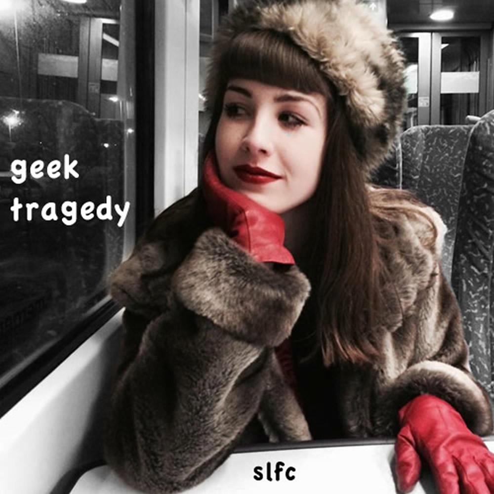 Geek Tragedy | Slfc