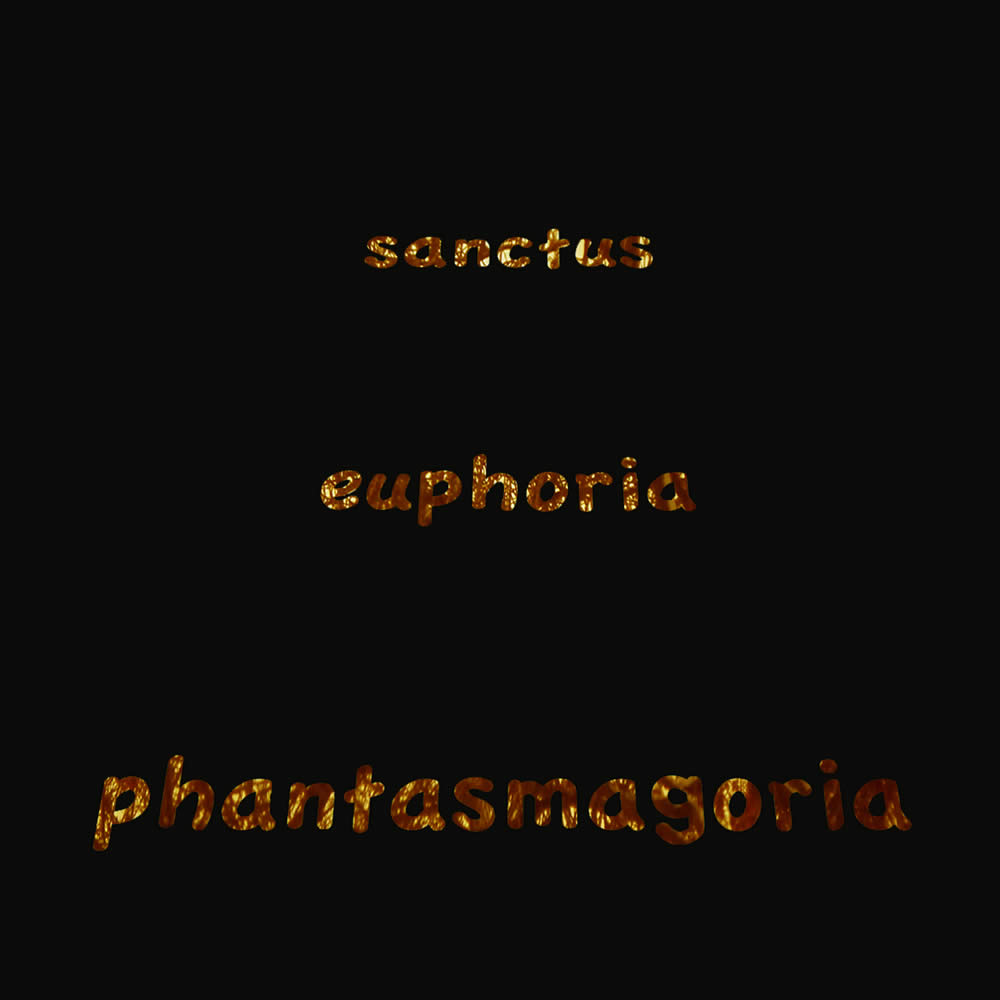Sanctus Euphoria Phantasmagoria Noego