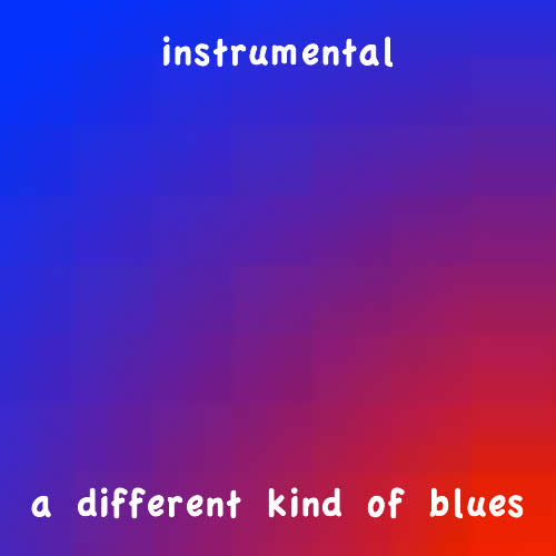 Instumental A Different Kind Of Blues Sleeve
