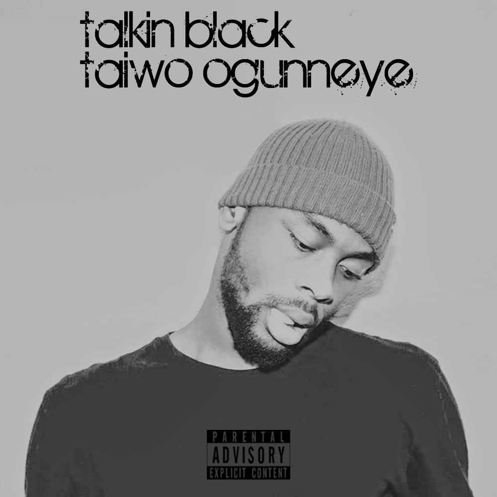 Talkin Black | Taiwo Ogunneye