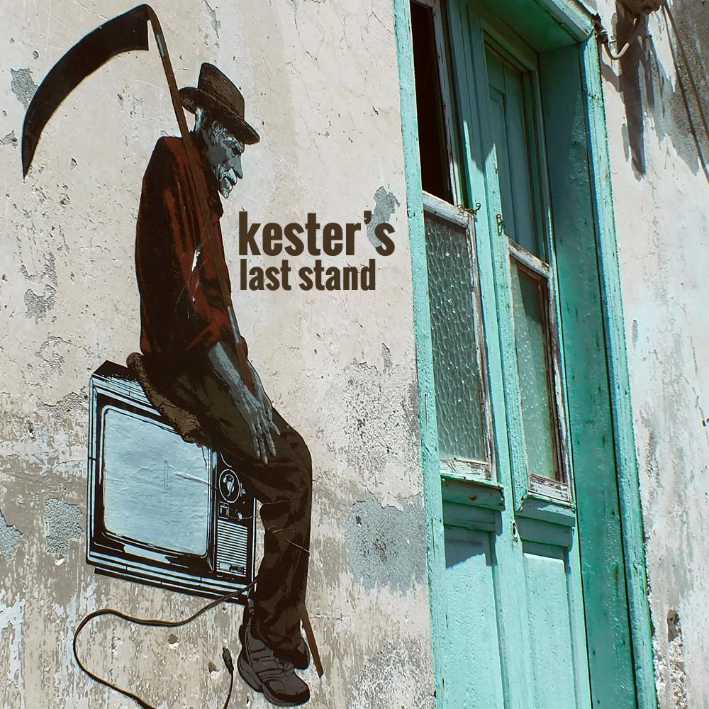 Kester's Last Stand | Kester